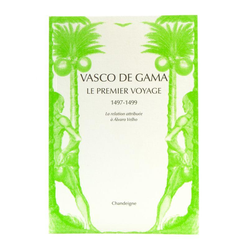 Vasco de Gama, Le Premier Voyage 1497-1499. La relation attribuée à Álvaro Velho