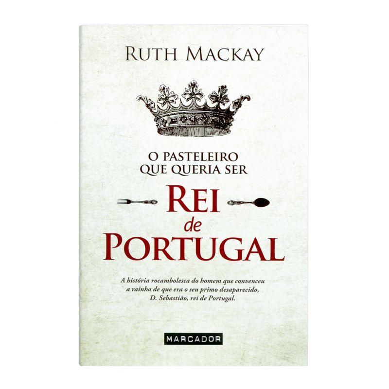 O pasteleiro que queria ser rei de Portugal