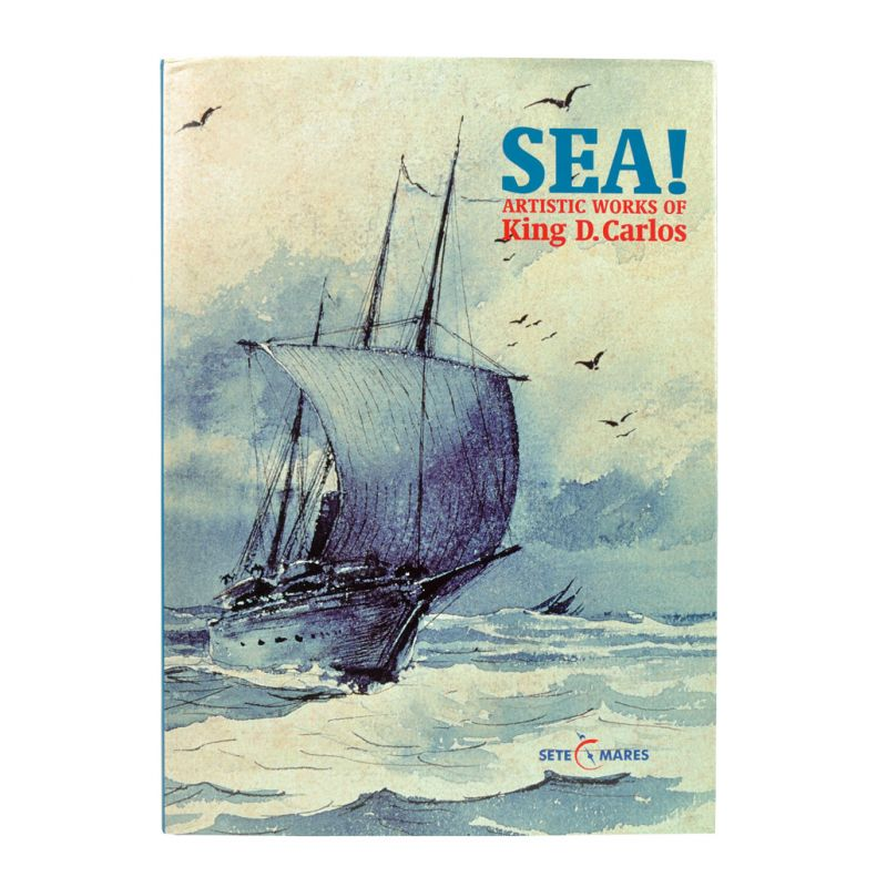 Sea! Artistic Works of King D. Carlos