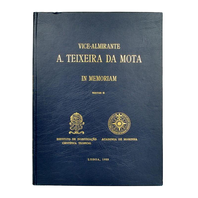 Vice-Almirante  A. Teixeira da Mota in Memoriam - vol II