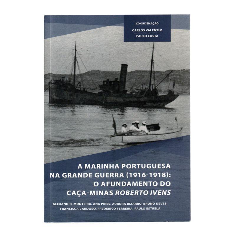 A Marinha Portuguesa na Grande Guerra (1916-1918)