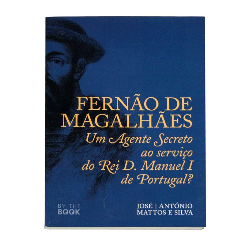 Fernão de Magalhães - Um Agente Secreto ao Serviço do Rei D. Manuel I de Portugal?
