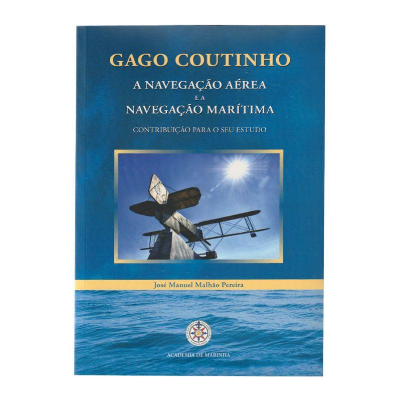 Gago Coutinho - A Navegação Aérea e a Navegação Marítima