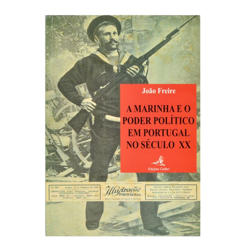 A Marinha e o Poder Politico em Portugal no Século XX