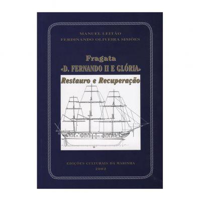 Fragata D. Fernando II e Glória - Restauro e Recuperação