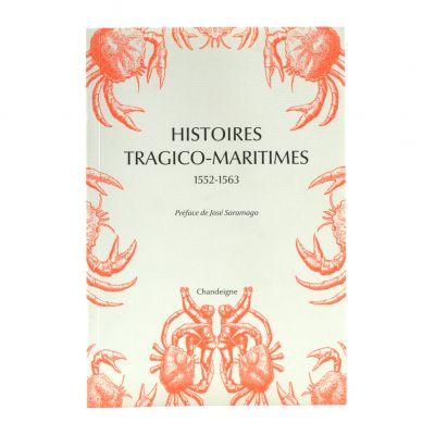 Histoire Tragico-Maritimes 1552-1563 Chefs-d'oeuvre des naufrages portugais