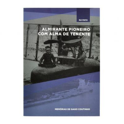Almirante Pioneiro com Alma de Tenente - Memórias de Gago Coutinho