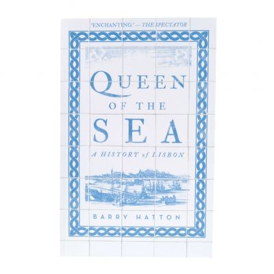 Queen of the sea. A history of Lisbon