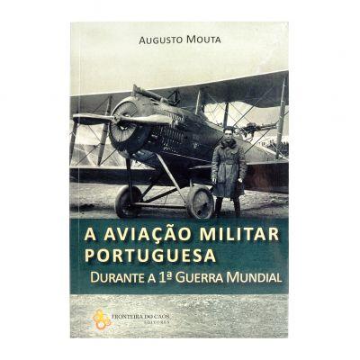 A Aviação Militar Portuguesa Durante a I Guerra Mundial